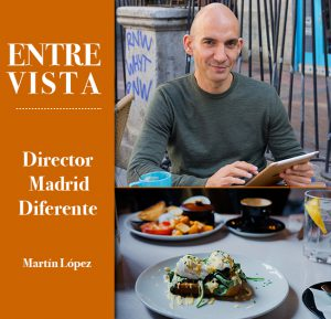 entrevista a martín lópez madrid diferente